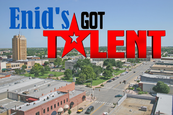 Enter Enid's Got Talent! Win $1,000!