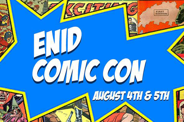Comic Con coming to Enid August 4th & 5th